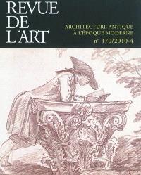 Revue de l'art. n° 170, Architecture antique à l'époque moderne