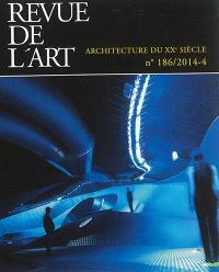 Revue de l'art. n° 186, Architecture du XXe siècle