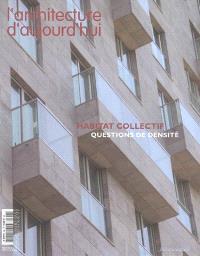 Architecture d'aujourd'hui (L'). n° 358, Habitat collectif : questions de densité