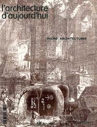 Architecture d'aujourd'hui (L'). n° 328, Micro-architectures