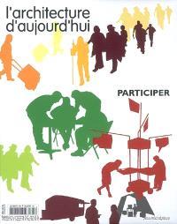 Architecture d'aujourd'hui (L'). n° 368, Participer