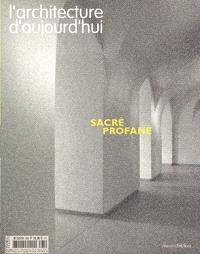 Architecture d'aujourd'hui (L'). n° 356, Sacré-profane