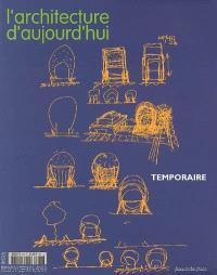 Architecture d'aujourd'hui (L'). n° 367, Temporaire