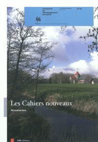 Cahiers nouveaux (Les) : trimestriel du développement territorial. n° 81, Miscellanées