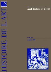 Histoire de l'art. n° 42-43, Architecture et décor