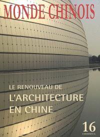 Monde chinois : nouvelle Asie. n° 16, Le renouveau de l'architecture en Chine