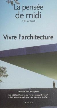 Pensée de midi (La). n° 18, Vivre l'architecture
