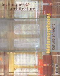Techniques et architecture. n° 475, Métamorphoses = Refurbishment