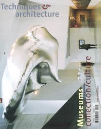 Techniques et architecture. n° 469, Museums : collection-culture