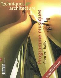 Techniques et architecture. n° 489, Programme musiques = Concert halls