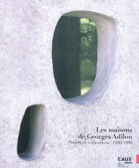 Les maisons de Georges Adilon : projets et réalisations, 1960-1990