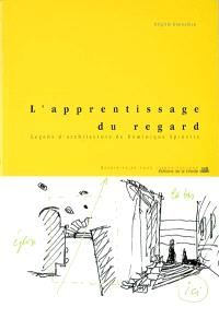 L'apprentissage du regard : leçons d'architecture de Dominique Spinetta
