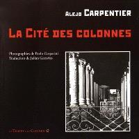 La cité des colonnes = La ciudad de las columnas