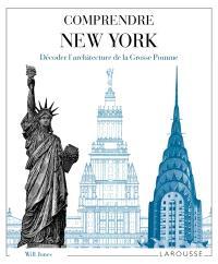 Comprendre New York : décoder l'architecture de la grosse pomme