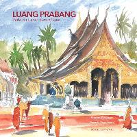 Luang Prabang : perle du Laos : carnet de voyage architectural = Luang Prabang : gem of Laos : architectural travel-book