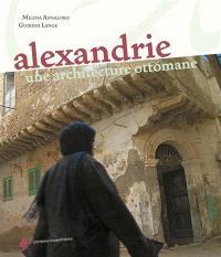 Alexandrie : une architecture ottomane