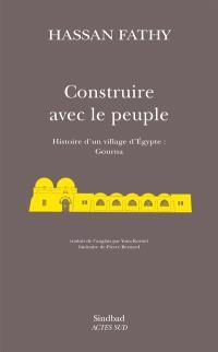 Construire avec le peuple : histoire d'un village d'Egypte : Gourna