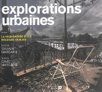 Explorations urbaines : la face cachée d'une Belgique oubliée