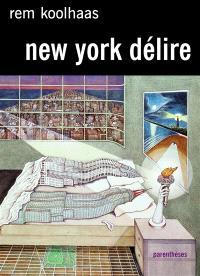 New York délire : un manifeste rétroactif pour Manhattan