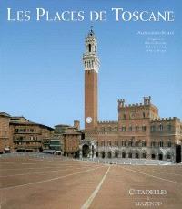 Les places de Toscane : fonctions et architecture de l'espace public