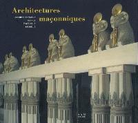 Architectures maçonniques : Grande-Bretagne, France, Etats-Unis, Belgique