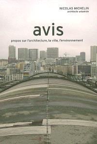 Avis : propos sur l'architecture, la ville, l'environnement