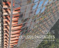 Cultures partagées : architectures et paysages : Gautier + Conquet & associés