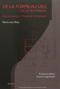 De la forme au lieu : plus de la tectonique : une introduction à l'étude de l'architecture
