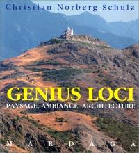 Genius loci : paysage, ambiance, architecture