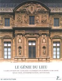 Le génie du lieu : la réception du langage classique en Europe (1540-1650) : sélection, interprétation, invention