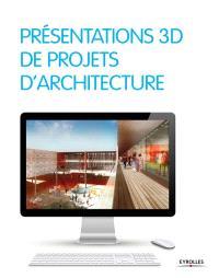 Présentations 3D de projets d'architecture
