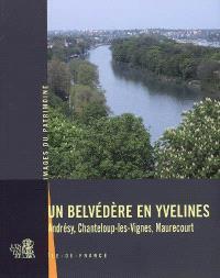 Un belvédère en Yvelines : Andrésy, Chanteloup-les-Vignes, Maurecourt