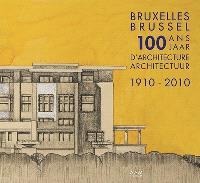 100 ans d'architecture à Bruxelles, 1910-2010 = 100 jaar architectuur in Brussel, 1910-2010