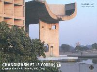 Chandigarh et Le Corbusier : création d'une ville en Inde, 1950-1965