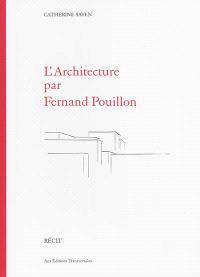 L'architecture par Fernand Pouillon : récit