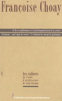Le De re aedificatoria et l'institutionnalisation de la société; Suivi de Patrimoine, quel enjeu de société ? : l'évolution du concept de patrimoine