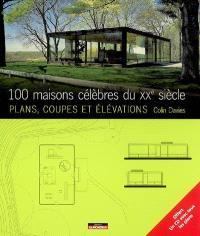 100 maisons célèbres du XXe siècle : plans, coupes et élévations