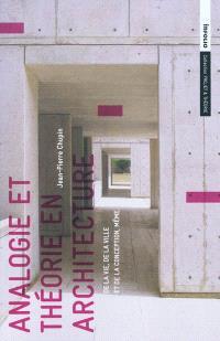 Analogie et théorie en architecture, De la vie, de la ville et de la conception, même
