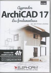 Apprendre ArchiCAD 17 : les fondamentaux