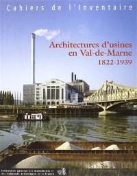 Architectures d'usines en Val-de-Marne : 1822-1939