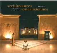 Architectures rosicruciennes : du XVIIe siècle à nos jours