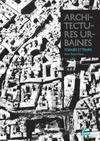 Architectures urbaines, formes et temps : pour Pierre Pinon