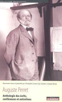 Auguste Perret : anthologie des écrits, conférences et entretiens