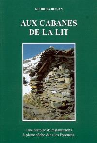 Aux cabanes de La Lit : une histoire de restaurations à pierre sèche dans les Pyrénées