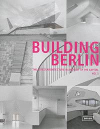 Building Berlin : the latest architecture in and out of the capital. Volume 3