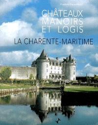 Châteaux, manoirs et logis, La Charente-Maritime