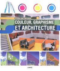 Couleur, graphisme et architecture : design contemporain