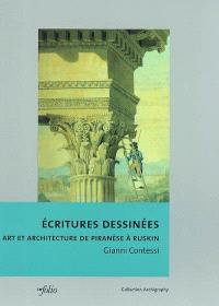 Ecritures dessinées : art et architecture de Piranèse à Ruskin