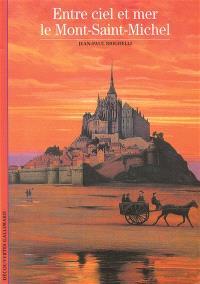 Entre ciel et mer, le Mont-Saint-Michel