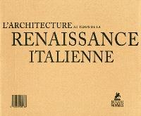 L'architecture au temps de la Renaissance italienne